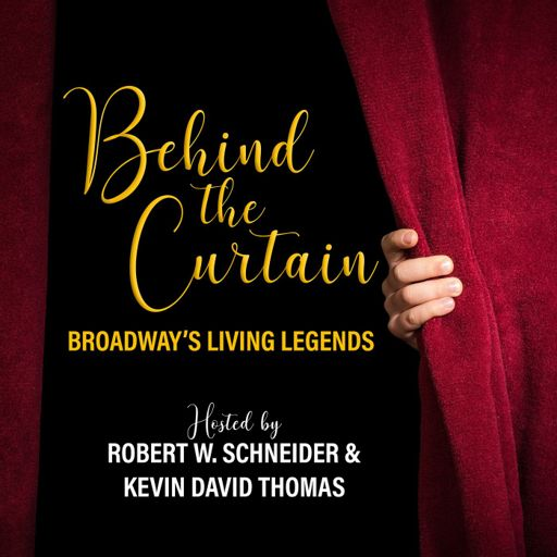 Cover art for podcast BEHIND THE CURTAIN: BROADWAY'S LIVING LEGENDS » Podcast