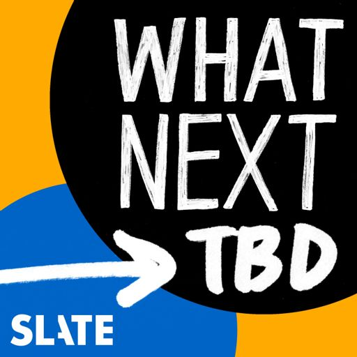 Cover art for podcast What Next: TBD | Tech, power, and the future