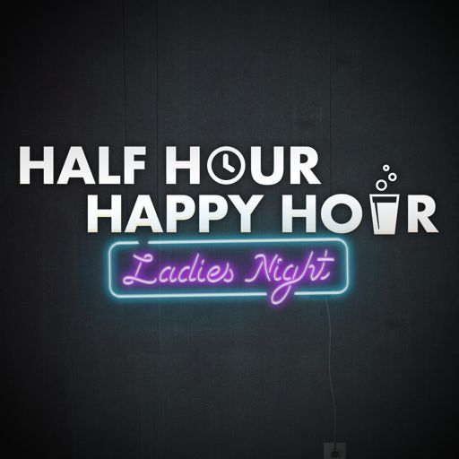 Cover art for podcast Half Hour Happy Hour: Ladies Night with Alison and Maude (& Tom)