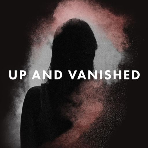 Cover art for podcast Up and Vanished