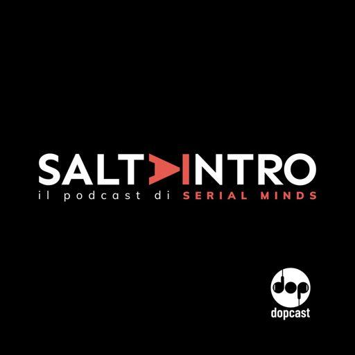 Cover art for podcast SALTA INTRO - Il podcast di Serial Minds