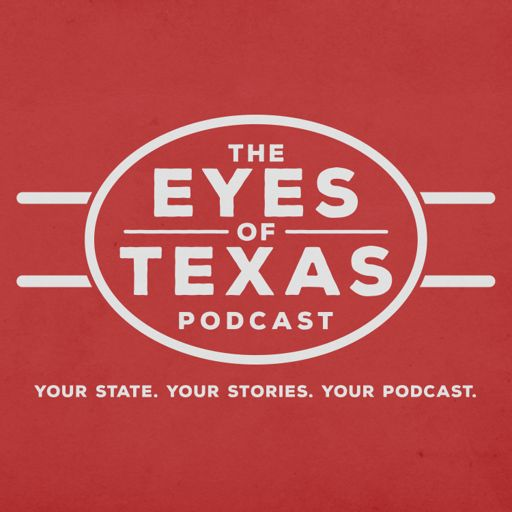 Cover art for podcast The Eyes of Texas