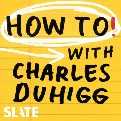 Cover art for podcast How To! With Charles Duhigg