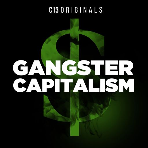 Cover art for podcast Gangster Capitalism