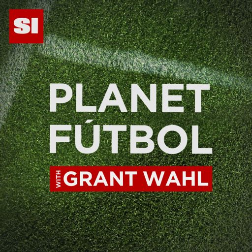 Cover art for podcast Planet Fútbol with Grant Wahl