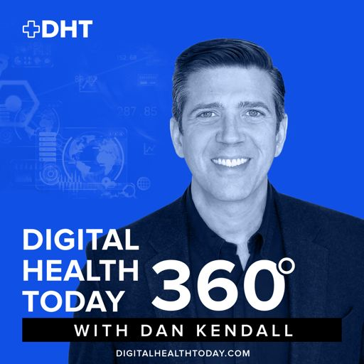 Cover art for podcast Digital Health Today 360 with Dan Kendall