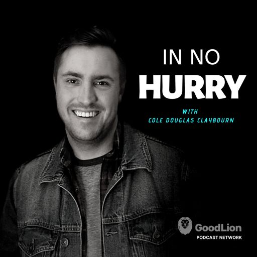 Cover art for podcast In No Hurry with Cole Douglas Claybourn
