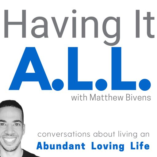Cover art for podcast Having It ALL: Conversations about living an Abundant Loving Life