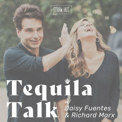 Cover art for podcast Tequila Talk w/ Daisy Fuentes & Richard Marx