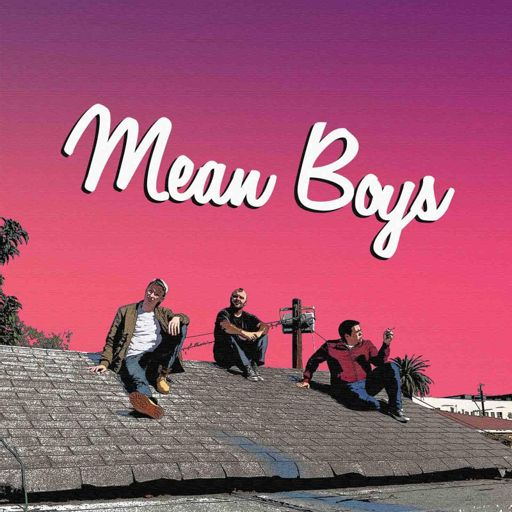Cover art for podcast Mean Boys