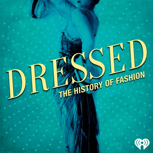 Cover art for podcast Dressed: The History of Fashion