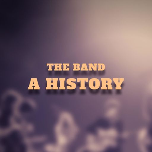 Cover art for podcast The Band: A History