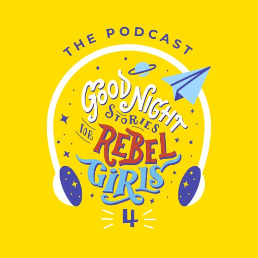 Cover art for podcast Good Night Stories for Rebel Girls