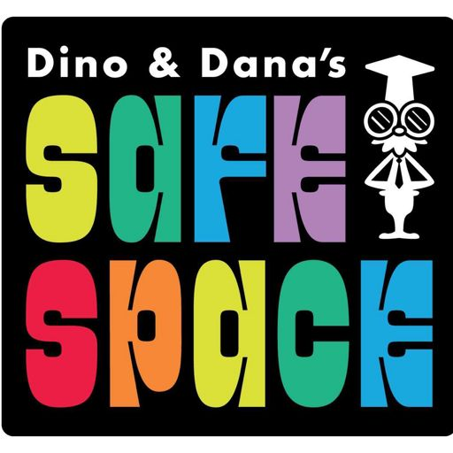 Cover art for podcast Dino and Dana's Safe Space