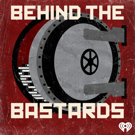 Cover art for podcast Behind the Bastards