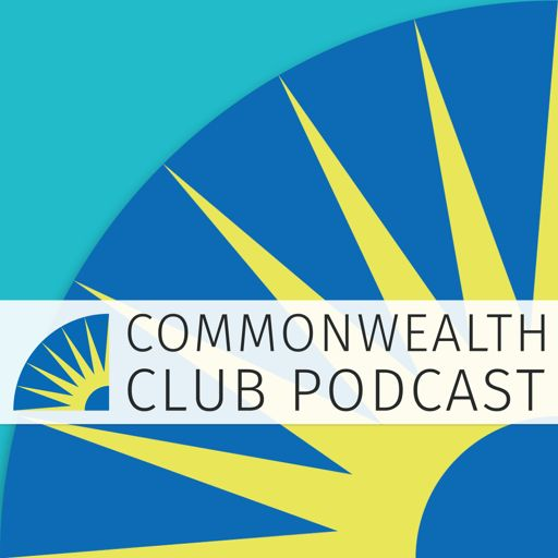 Cover art for podcast Commonwealth Club of California Podcast