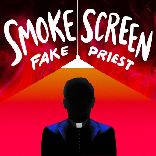 Cover art for podcast Smoke Screen: Fake Priest
