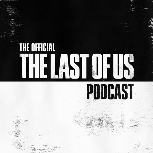 Cover art for podcast The Official The Last of Us Podcast