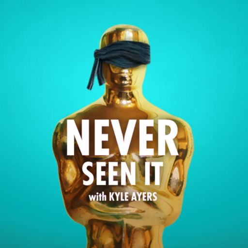 Cover art for podcast Never Seen It with Kyle Ayers