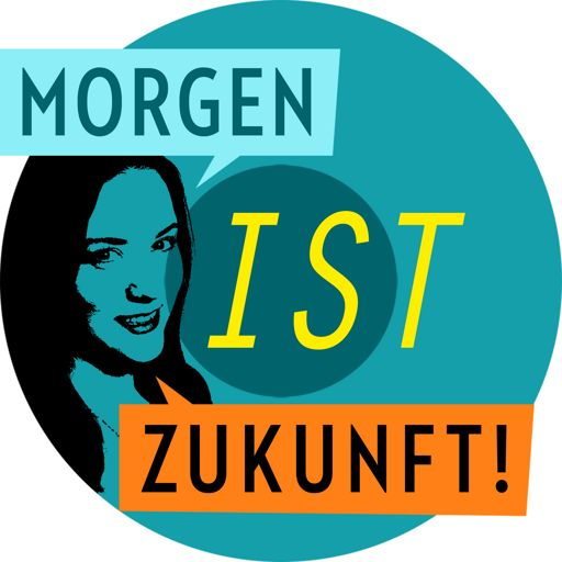 Cover art for podcast Morgen ist Zukunft!