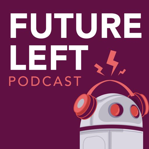 Cover art for podcast Podcasts - Future Left