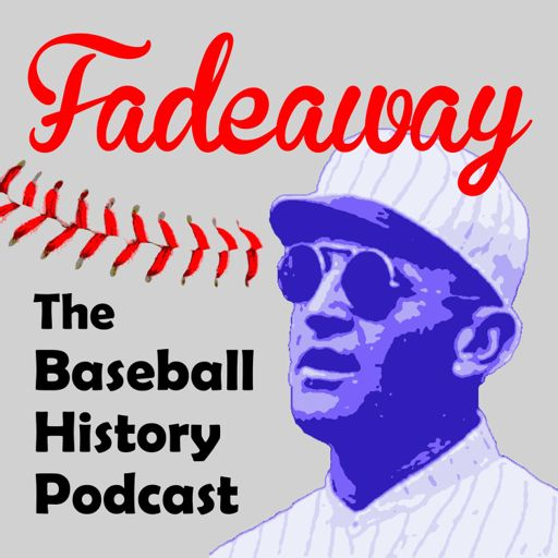 Cover art for podcast Fadeaway: The Baseball History Podcast