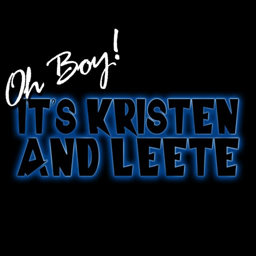 Cover art for podcast Oh Boy! It's Kristen and Leete
