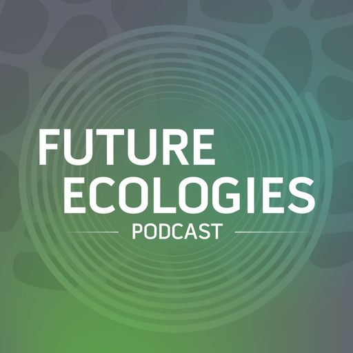 Cover art for podcast Future Ecologies