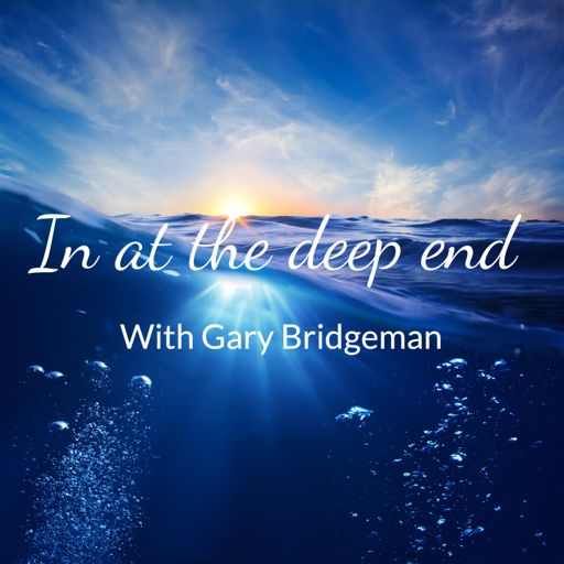 Cover art for podcast In at the deep end with Gary Bridgeman