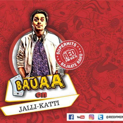 BAUA MAJE ON JALLI-KATTI from Red FM Bauaa on RadioPublic