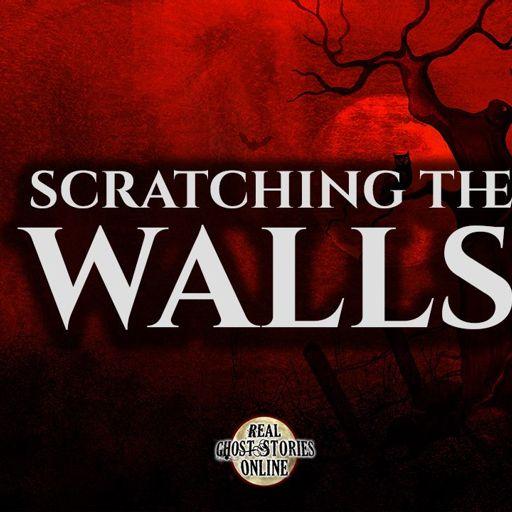 Scratching The Walls | Haunted, Paranormal, Supernatural
