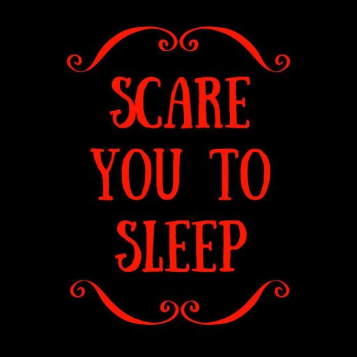 Cover art for podcast Scare You To Sleep