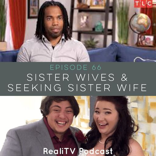 Episode 66: Sister Wives & Seeking Sister Wife from RealiTV