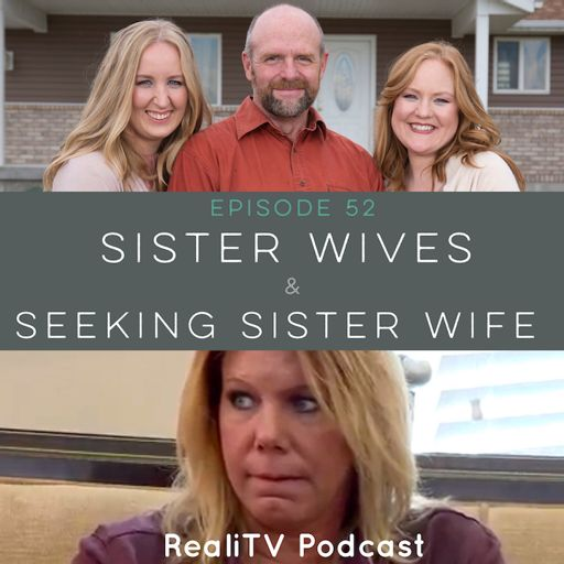 Episode 52: Sister Wives & Seeking Sister Wife from RealiTV