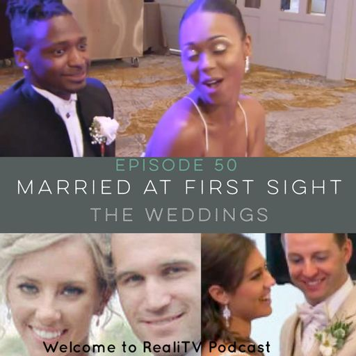 Episode 50: Married at First Sight The Weddings from RealiTV