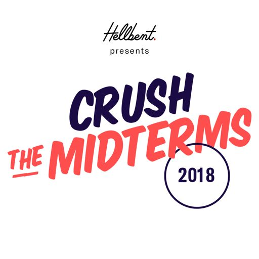 99: Crush the Midterms Episode 10: Election Day PEP RALLY! from