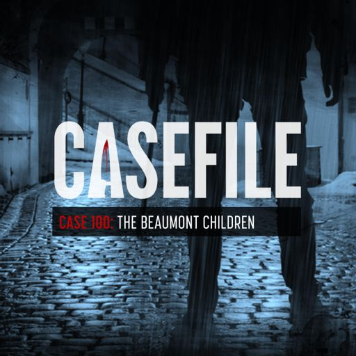 1d080c02 Case 100: The Beaumont Children from Casefile True Crime on RadioPublic