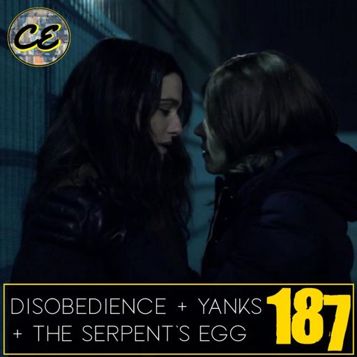 187: Eclectica 187 - Disobedience + Yanks + The Serpent's Egg from