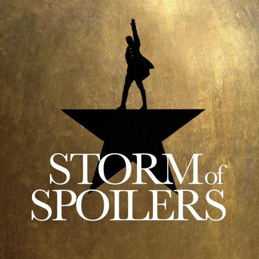 STORM OF SPOILERS TOUR: Hamilton (and Musicals) from The