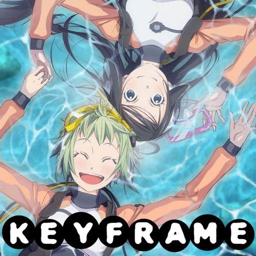 Keyframe 137 - The Ancient Magus' Bride // Amanchu! from KeyFrame