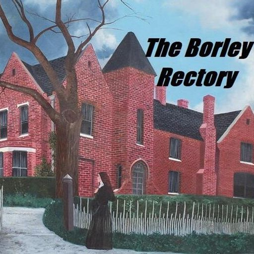 136: The Borley Rectory from Hillbilly Horror Stories on
