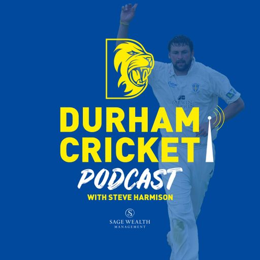 Cover art for podcast The Durham Cricket Podcast with Steve Harmison