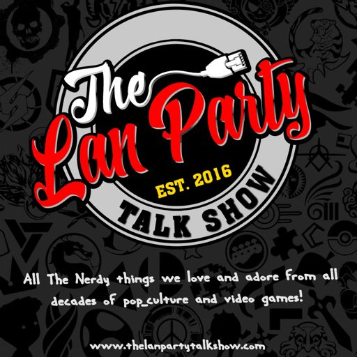 Cover art for podcast The Lan Party Talk Show