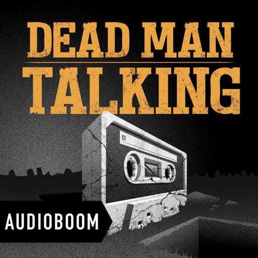 Cover art for podcast Dead Man Talking