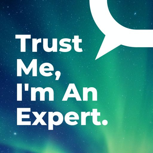 Cover art for podcast Trust Me, I'm An Expert
