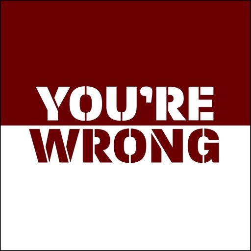 Cover art for podcast You're Wrong