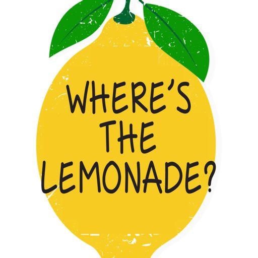 Cover art for podcast Where's the Lemonade?