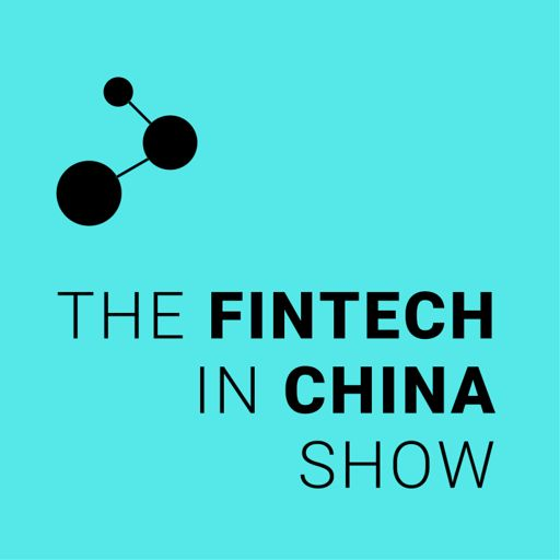 Cover art for podcast The Fintech in China Show