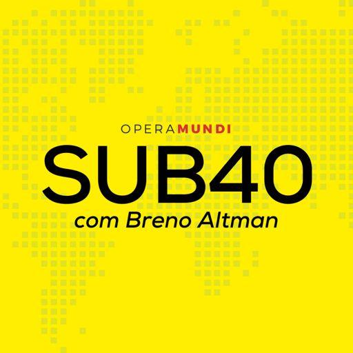 Cover art for podcast SUB40 - Entrevistas com Breno Altman