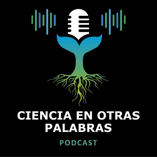 Cover art for podcast Ciencia en otras Palabras